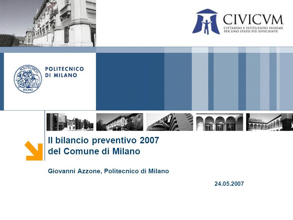 Il bilancio preventivo 2007 del Comune di Milano Giovanni Azzone, Politecnico di Milano 24.05.2007