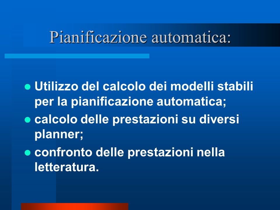 Pianificazione automatica: Utilizzo del calcolo dei modelli stabili per la pianificazione automatica; calcolo delle prestazioni su diversi planner; confronto delle prestazioni nella letteratura.