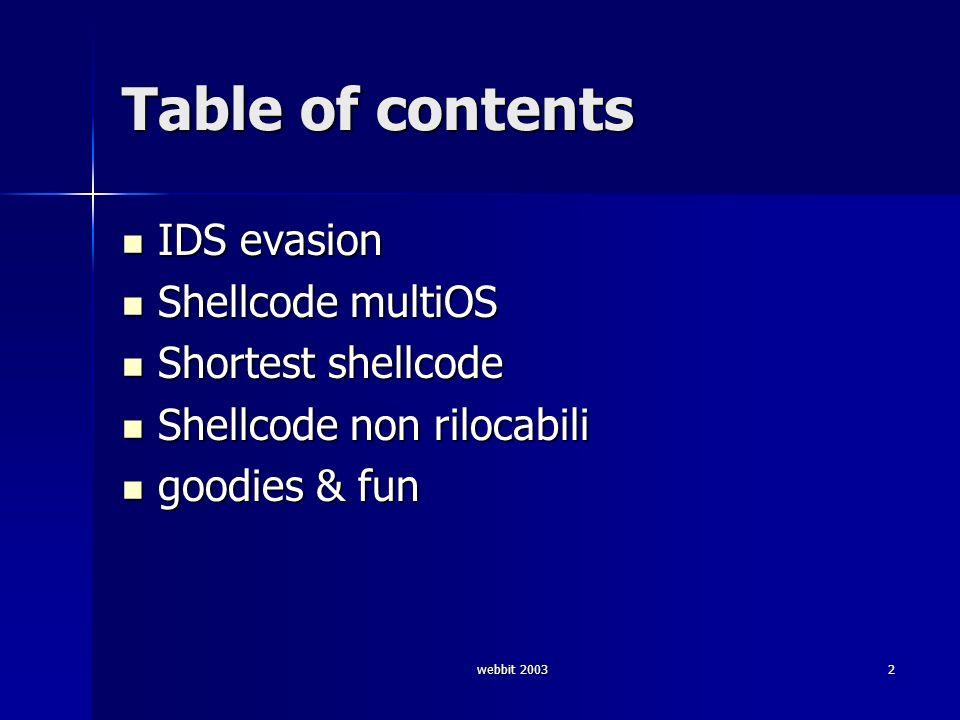webbit 200323 Shellcode (22 b) © ???? La sfida e aperta… shellcodes@antifork.org