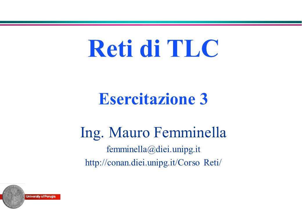 University of Perugia Probabilità limite di stato (3) k 0.12 Probabilità limite di stato p k 0 0.02 0.04 0.06 0.08 0.1 012345678 =0.9 La distribuzione è di tipo geometrico con parametro