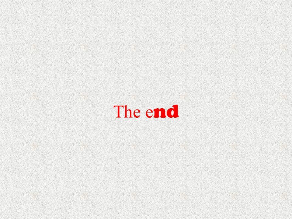 The e nd