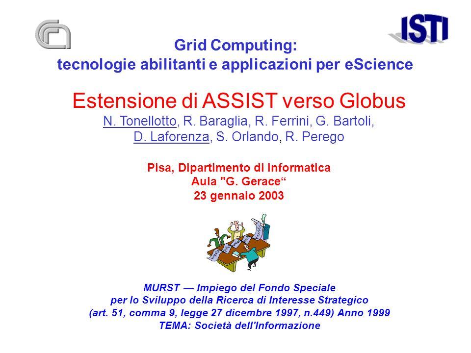 Grid Computing: tecnologie abilitanti e applicazioni per eScience MURST Impiego del Fondo Speciale per lo Sviluppo della Ricerca di Interesse Strategi
