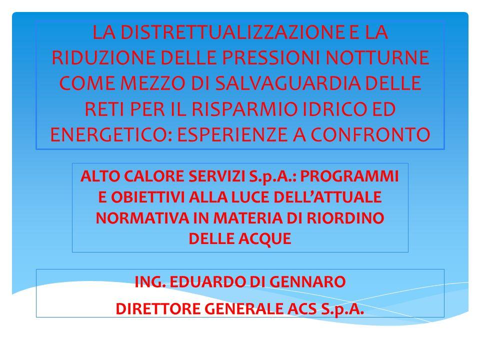 ALTO CALORE SERVIZI S.p.A.: PROGRAMMI E OBIETTIVI ALLA LUCE DELLATTUALE NORMATIVA IN MATERIA DI RIORDINO DELLE ACQUE BILANCIO ACS S.p.A.