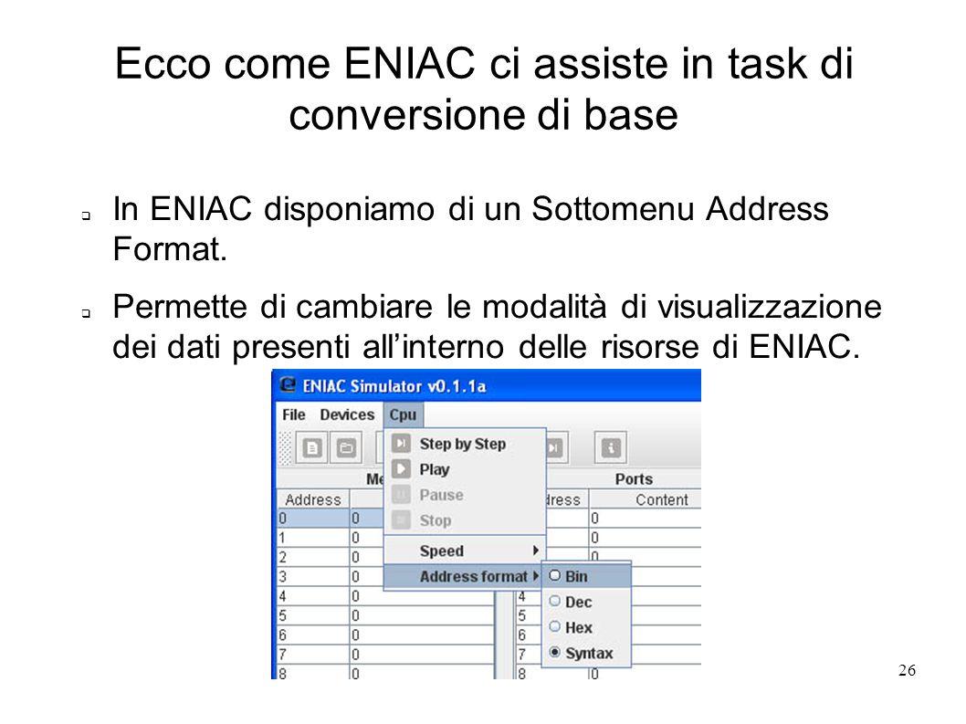 rev 126 Ecco come ENIAC ci assiste in task di conversione di base In ENIAC disponiamo di un Sottomenu Address Format. Permette di cambiare le modalità
