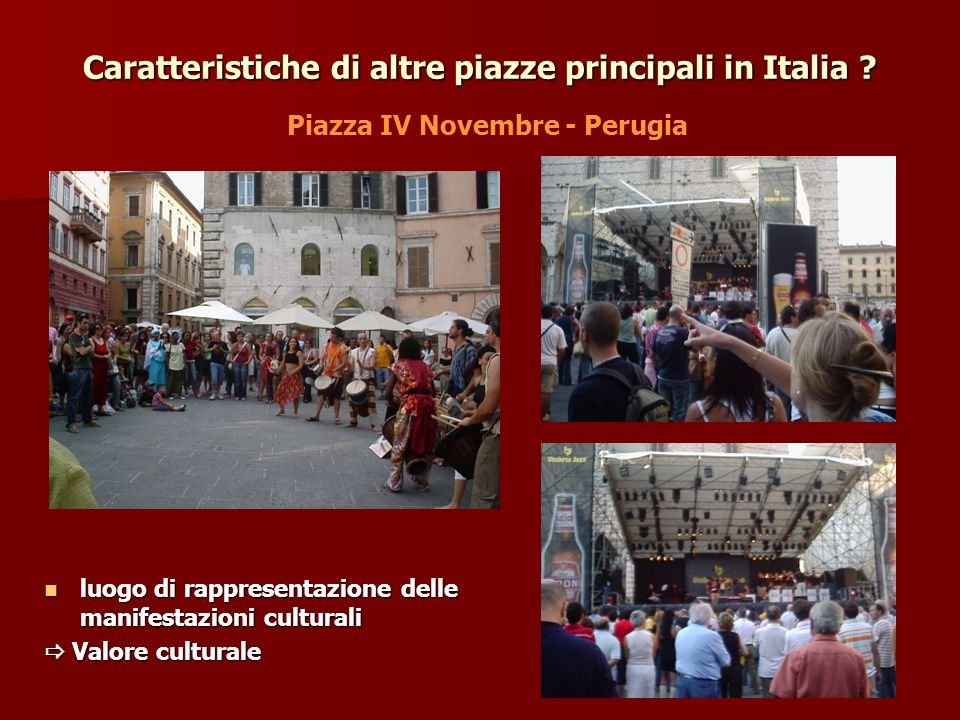 Caratteristiche di altre piazze principali in Italia .