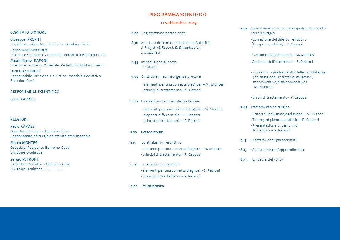 PROGRAMMA SCIENTIFICO 21 settembre 2013 8.00 Registrazione partecipanti 8.30 Apertura del corso e saluti delle Autorità G. Profiti, M. Raponi, B. Dall