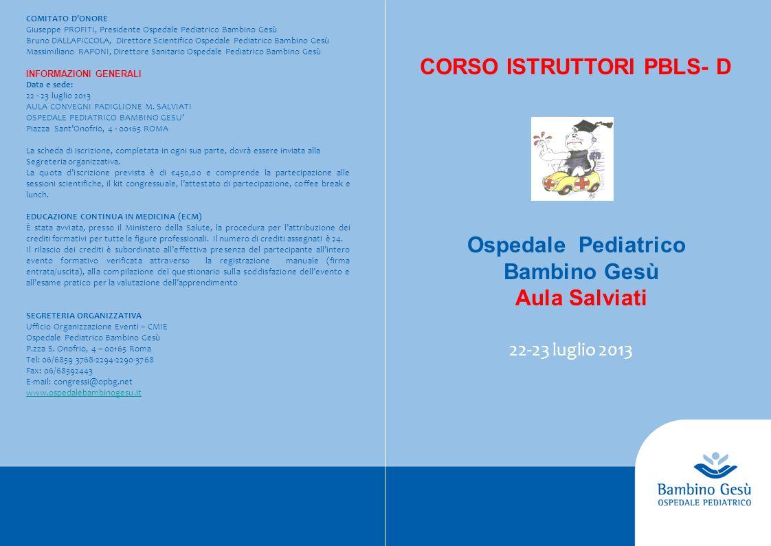 22-23 luglio 2013 COMITATO DONORE Giuseppe PROFITI, Presidente Ospedale Pediatrico Bambino Gesù Bruno DALLAPICCOLA, Direttore Scientifico Ospedale Ped
