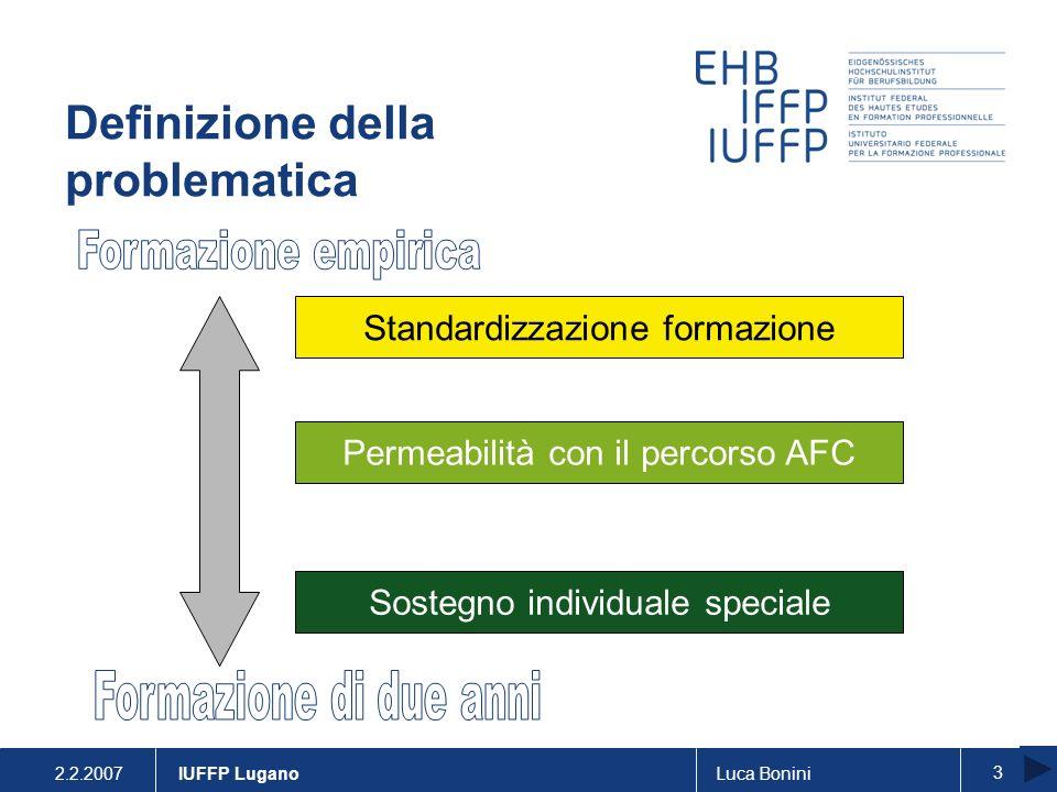 2.2.2007Luca Bonini 4 IUFFP Lugano Apprendimento differenziato Metodi pedagogici adeguati Standardizzazione della formazione