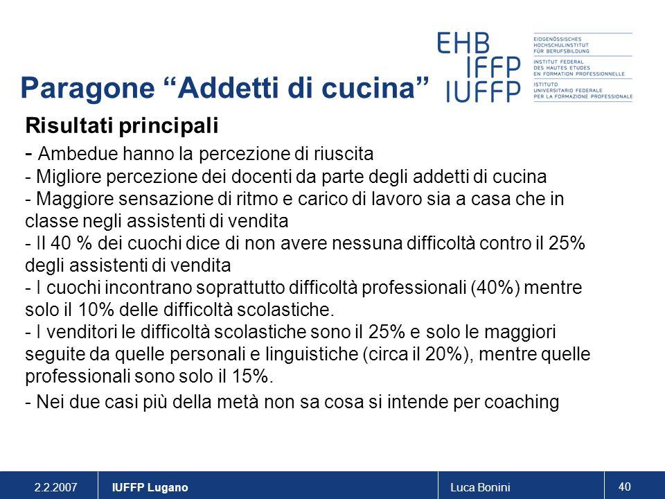 2.2.2007Luca Bonini 40 IUFFP Lugano Paragone Addetti di cucina Risultati principali - Ambedue hanno la percezione di riuscita - Migliore percezione de