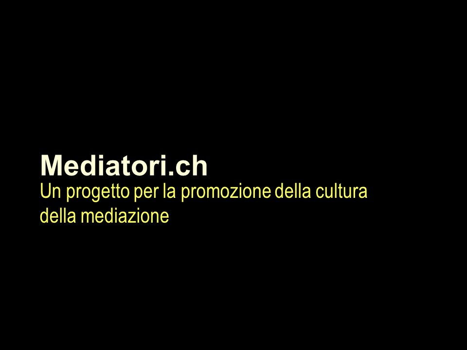 Mediatori.ch Un progetto per la promozione della cultura della mediazione