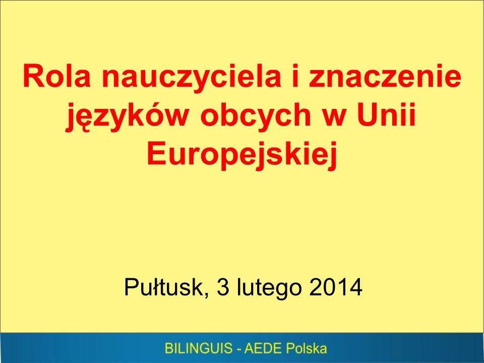 Rola nauczyciela i znaczenie języków obcych w Unii Europejskiej Pułtusk, 3 lutego 2014