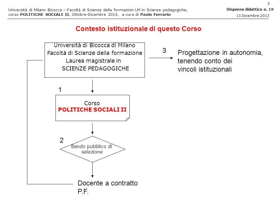 Università di Milano Bicocca – Facoltà di Scienze della formazioin LM in Scienze pedagogiche, corso POLITICHE SOCIALI II, Ottobre-Dicembre 2013, a cura di Paolo Ferrario 34 Dispensa didattica n.