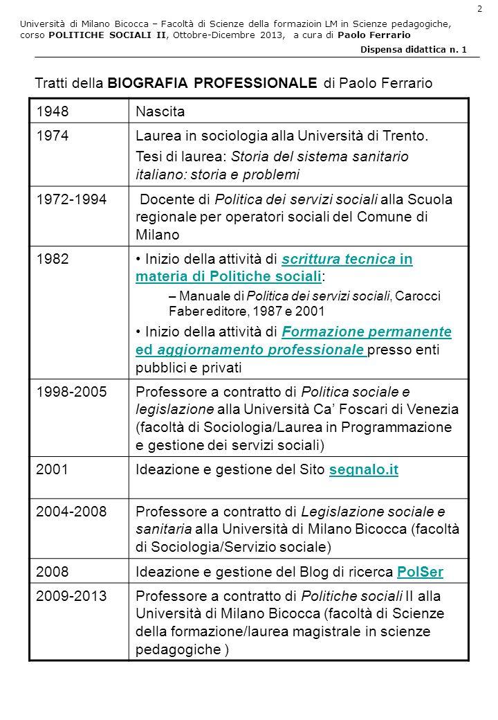 Università di Milano Bicocca – Facoltà di Scienze della formazioin LM in Scienze pedagogiche, corso POLITICHE SOCIALI II, Ottobre-Dicembre 2013, a cura di Paolo Ferrario 13 Dispensa didattica n.