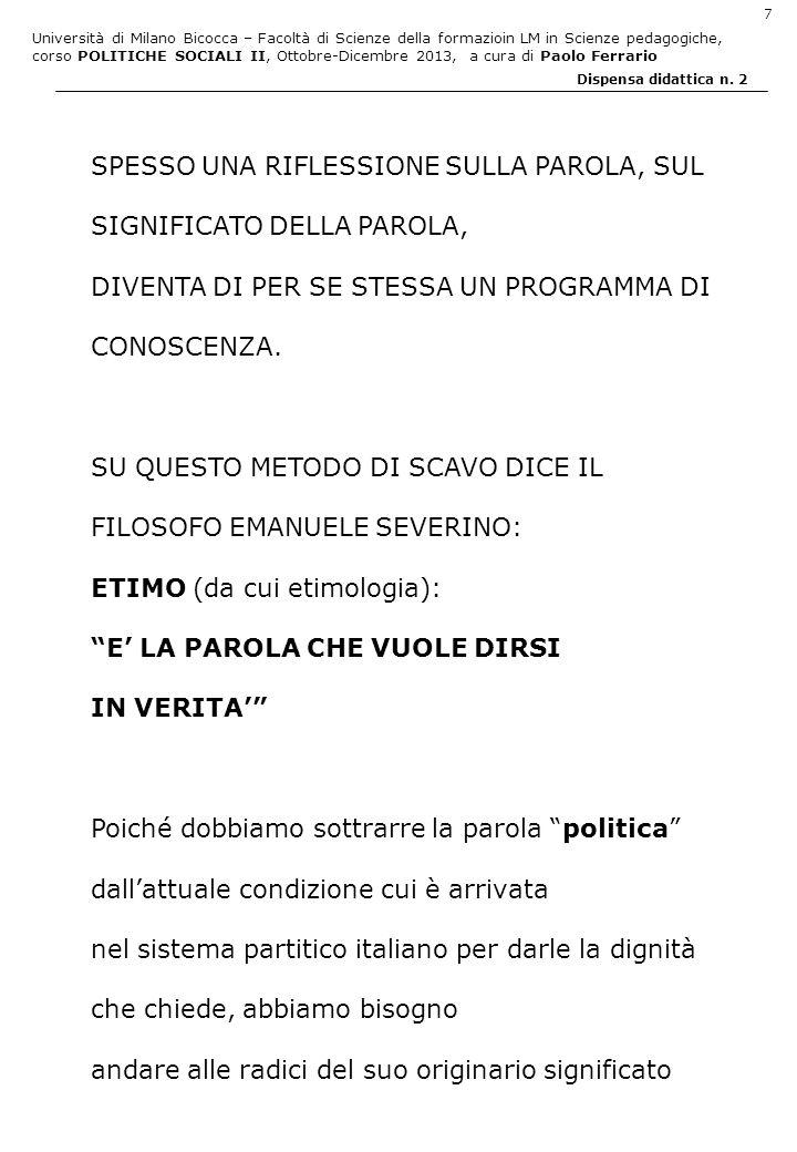 Università di Milano Bicocca – Facoltà di Scienze della formazioin LM in Scienze pedagogiche, corso POLITICHE SOCIALI II, Ottobre-Dicembre 2013, a cura di Paolo Ferrario 8 Dispensa didattica n.