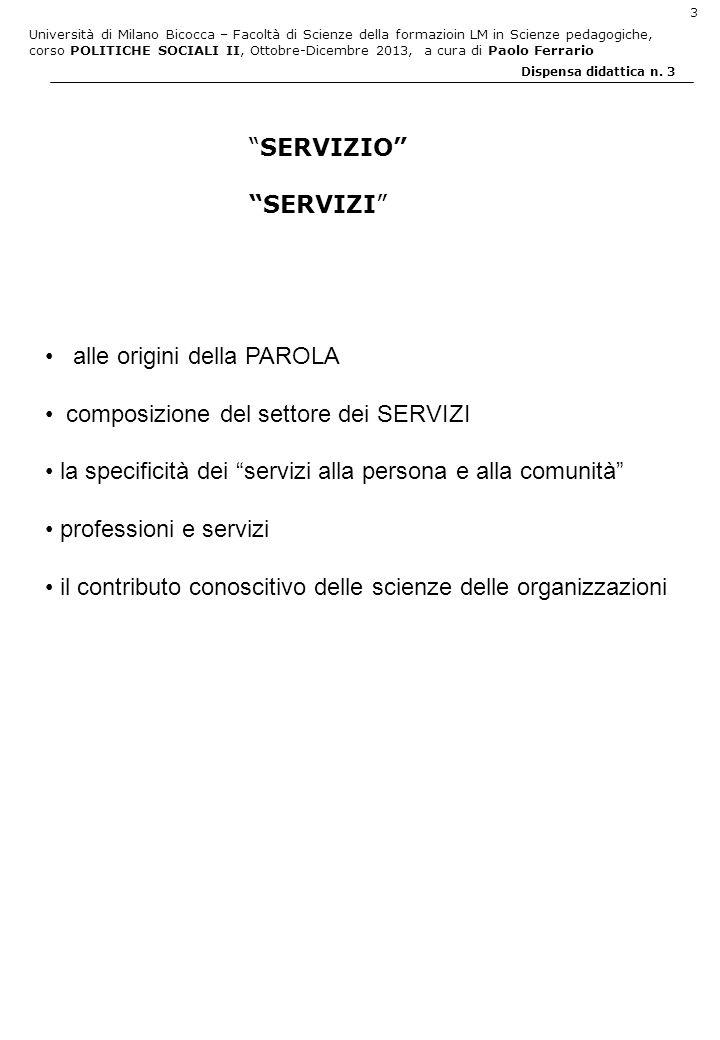 Università di Milano Bicocca – Facoltà di Scienze della formazioin LM in Scienze pedagogiche, corso POLITICHE SOCIALI II, Ottobre-Dicembre 2013, a cura di Paolo Ferrario 14 Dispensa didattica n.