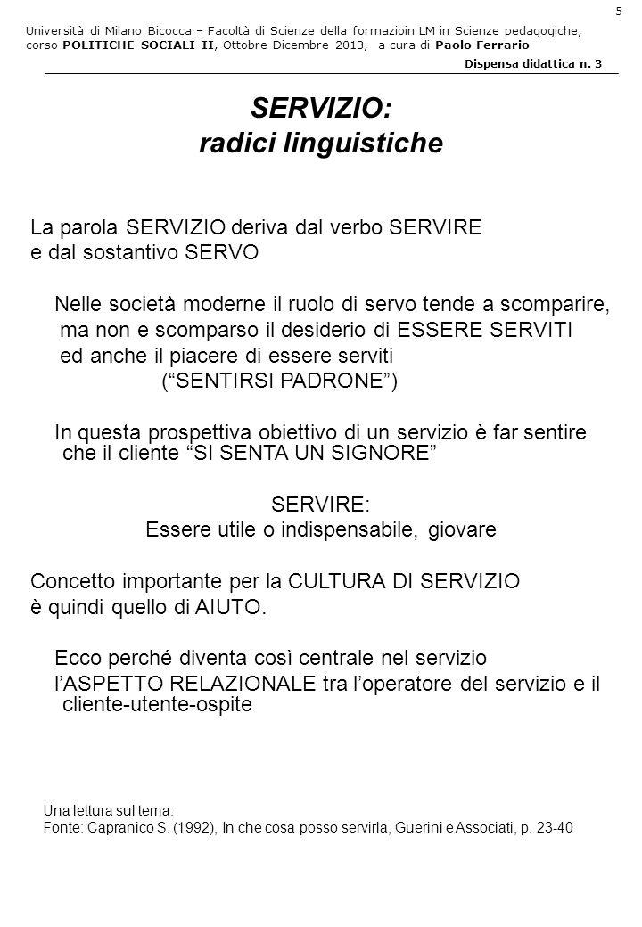 Università di Milano Bicocca – Facoltà di Scienze della formazioin LM in Scienze pedagogiche, corso POLITICHE SOCIALI II, Ottobre-Dicembre 2013, a cura di Paolo Ferrario 26 Dispensa didattica n.