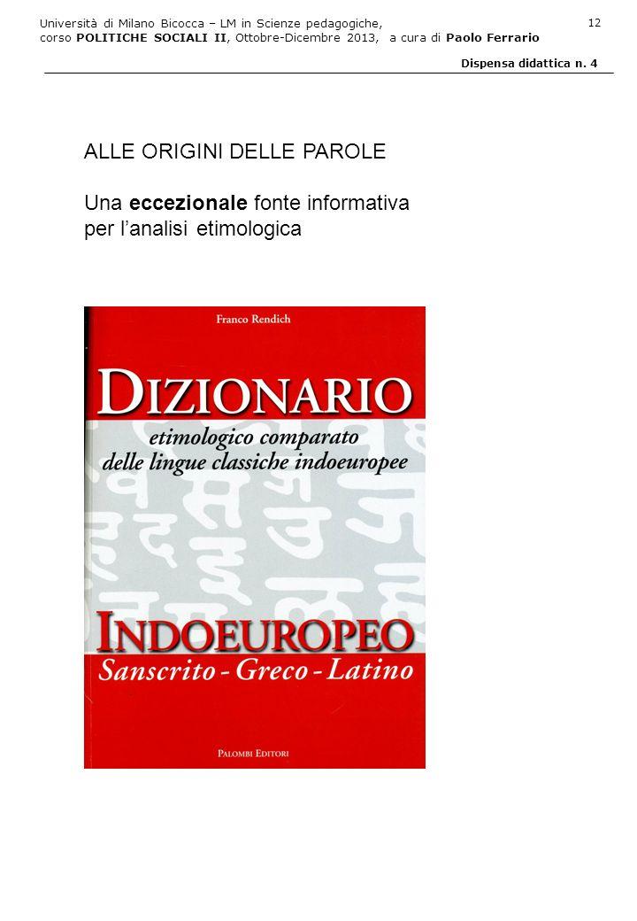 Università di Milano Bicocca – LM in Scienze pedagogiche, corso POLITICHE SOCIALI II, Ottobre-Dicembre 2013, a cura di Paolo Ferrario 12 Dispensa dida