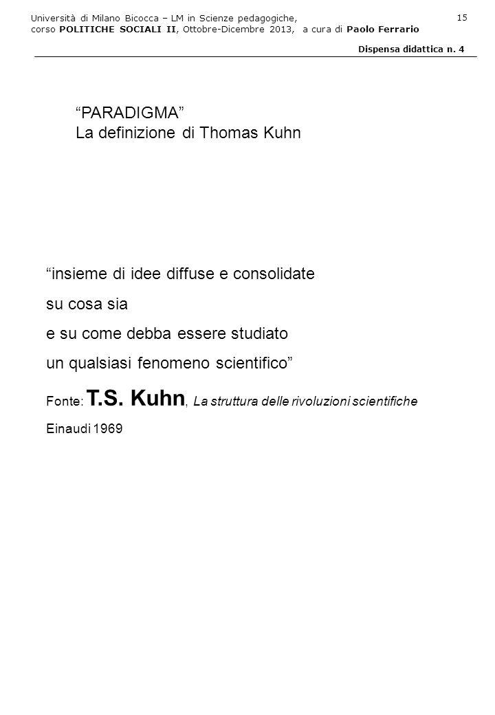 Università di Milano Bicocca – LM in Scienze pedagogiche, corso POLITICHE SOCIALI II, Ottobre-Dicembre 2013, a cura di Paolo Ferrario 15 Dispensa dida