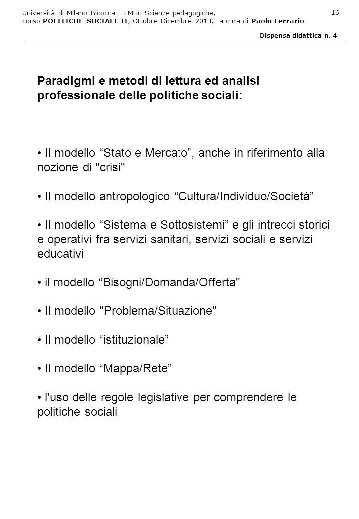 Università di Milano Bicocca – LM in Scienze pedagogiche, corso POLITICHE SOCIALI II, Ottobre-Dicembre 2013, a cura di Paolo Ferrario 16 Dispensa dida