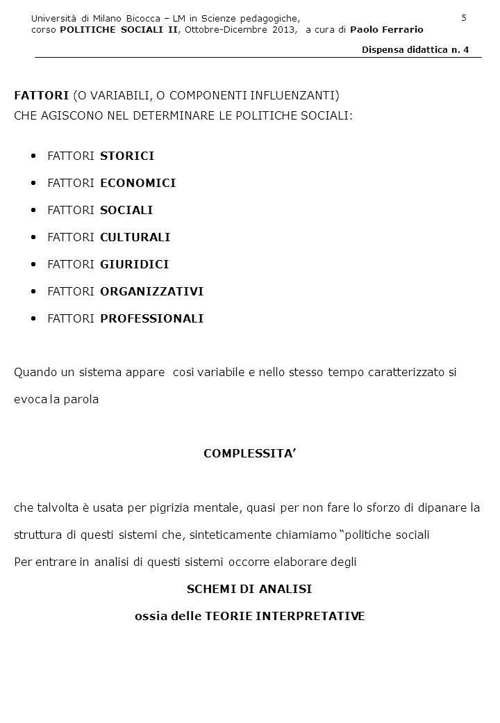 Università di Milano Bicocca – LM in Scienze pedagogiche, corso POLITICHE SOCIALI II, Ottobre-Dicembre 2013, a cura di Paolo Ferrario 6 Dispensa didattica n.