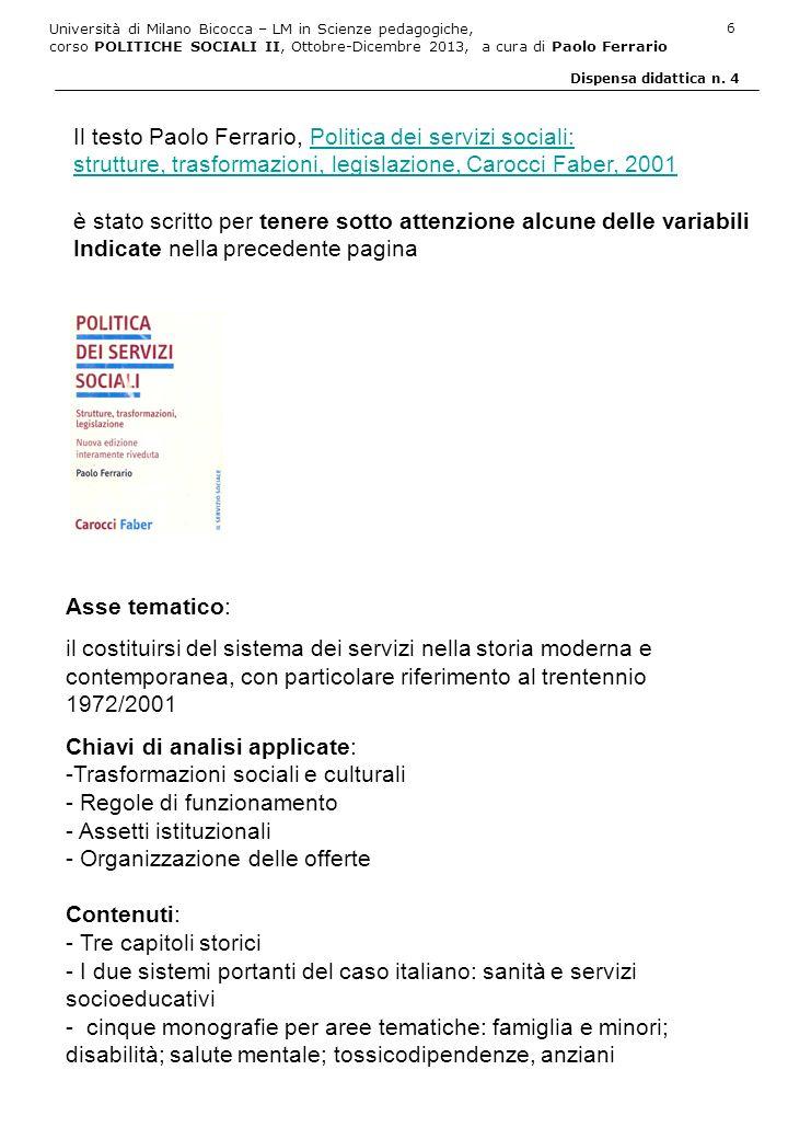 Università di Milano Bicocca – LM in Scienze pedagogiche, corso POLITICHE SOCIALI II, Ottobre-Dicembre 2013, a cura di Paolo Ferrario 7 Dispensa didattica n.