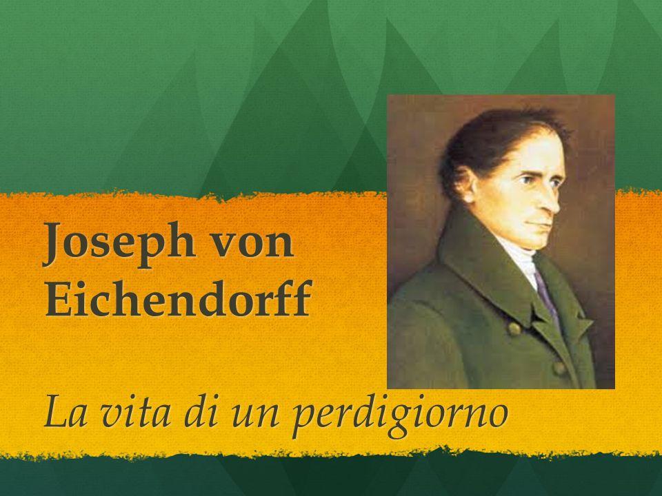 Joseph von Eichendorff La vita di un perdigiorno