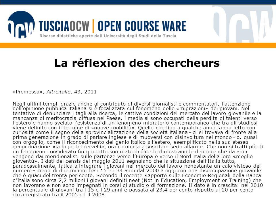 La réflexion des chercheurs «Premessa», Altreitalie, 43, 2011 Negli ultimi tempi, grazie anche al contributo di diversi giornalisti e commentatori, la