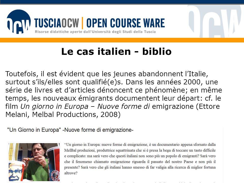 Le cas italien - biblio Toutefois, il est évident que les jeunes abandonnent lItalie, surtout sils/elles sont qualifié(e)s. Dans les années 2000, une