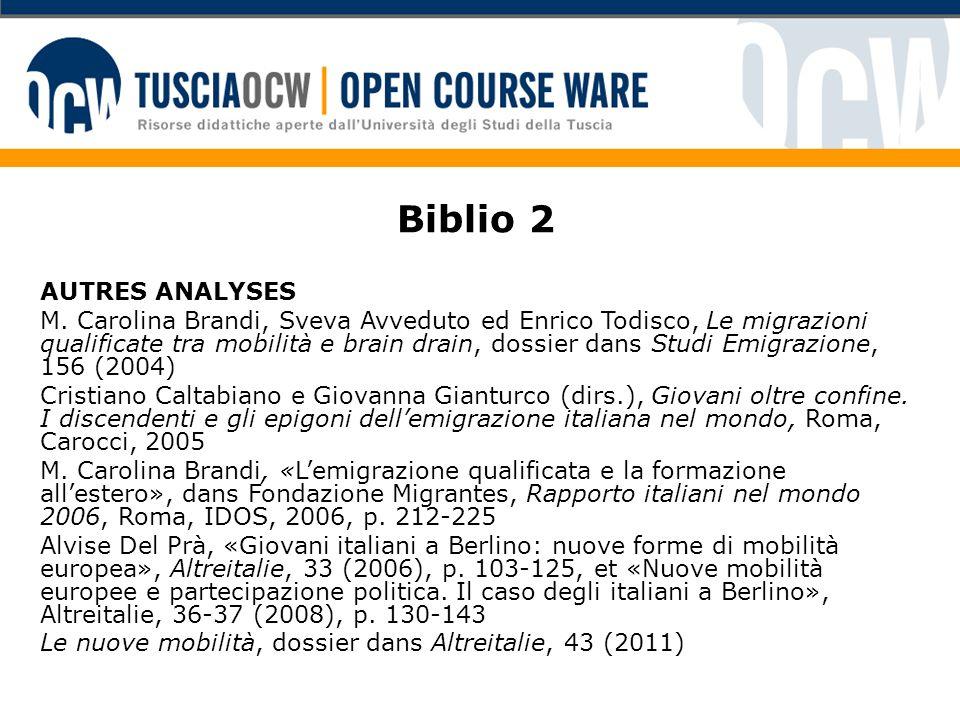 Biblio 2 AUTRES ANALYSES M. Carolina Brandi, Sveva Avveduto ed Enrico Todisco, Le migrazioni qualificate tra mobilità e brain drain, dossier dans Stud