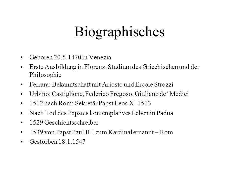 Seine Werke Rerum Veneticarum Libri XII 1551 Le Prose 1501 Gli Asolani 1505 Le Rime 1530 Carmina 1533 Herausgeber von Werken Petrarcas, 1501 Terze Rime, Commedia 1502 Enge Zusammenarbeit mit Verleger Aldo Manuzio