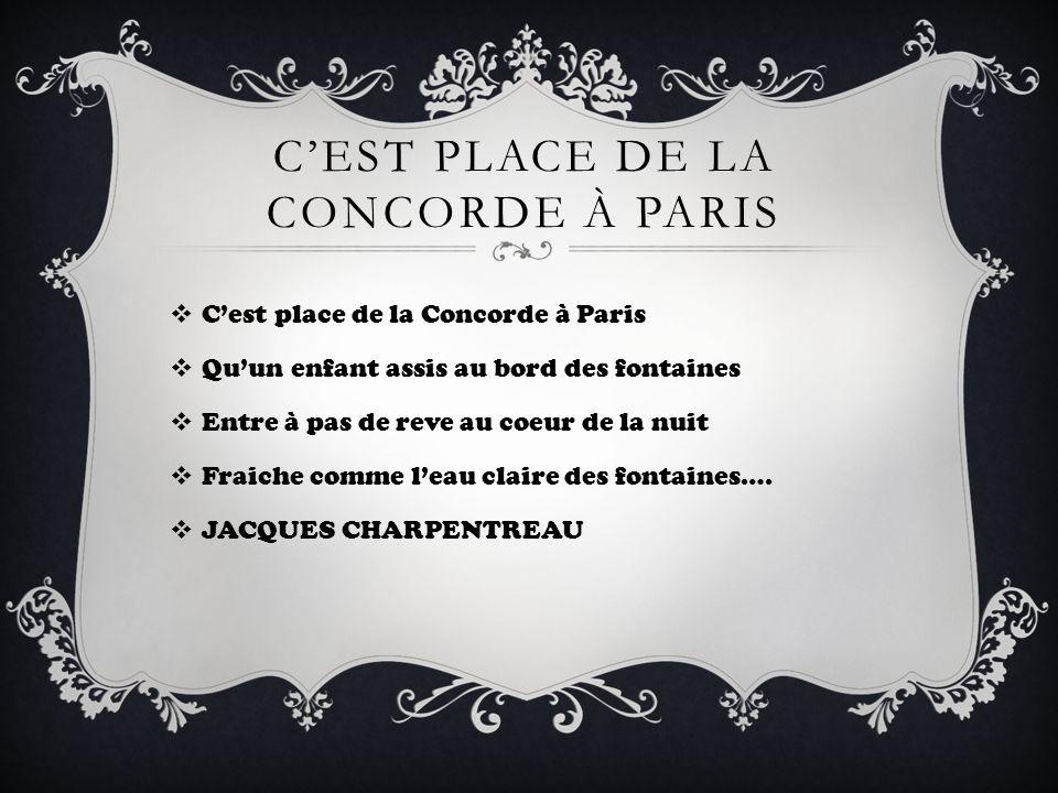 CEST PLACE DE LA CONCORDE À PARIS Cest place de la Concorde à Paris Quun enfant assis au bord des fontaines Entre à pas de reve au coeur de la nuit Fr