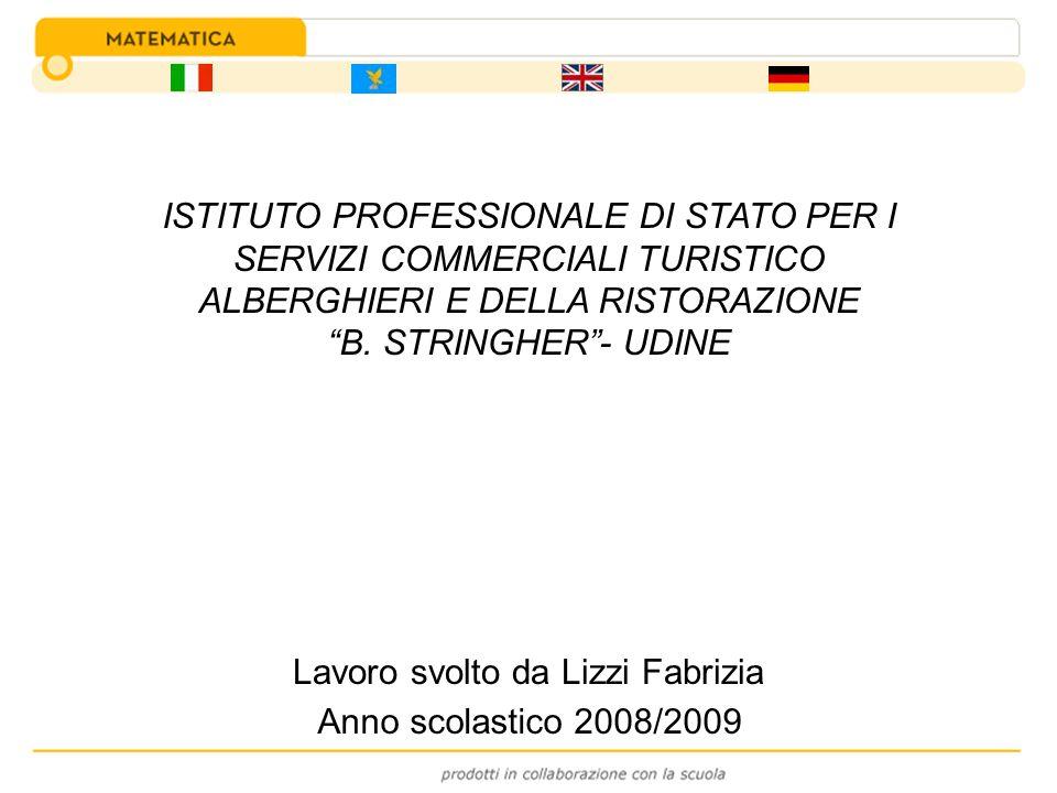 ISTITUTO PROFESSIONALE DI STATO PER I SERVIZI COMMERCIALI TURISTICO ALBERGHIERI E DELLA RISTORAZIONE B. STRINGHER- UDINE Lavoro svolto da Lizzi Fabriz