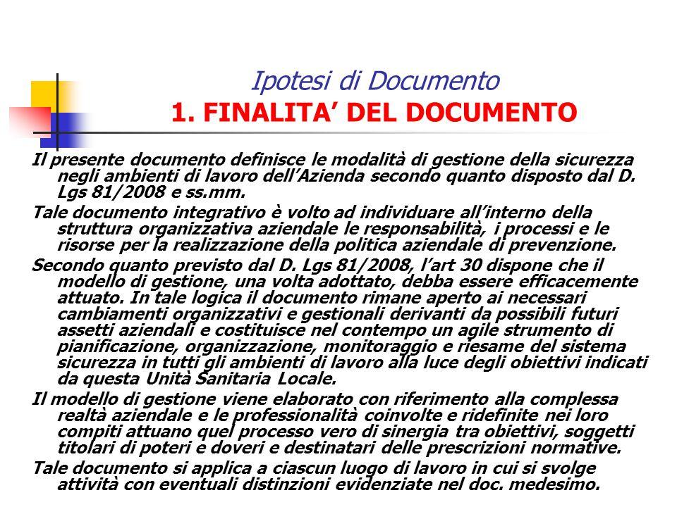Ipotesi di Documento 1. FINALITA DEL DOCUMENTO Il presente documento definisce le modalità di gestione della sicurezza negli ambienti di lavoro dellAz