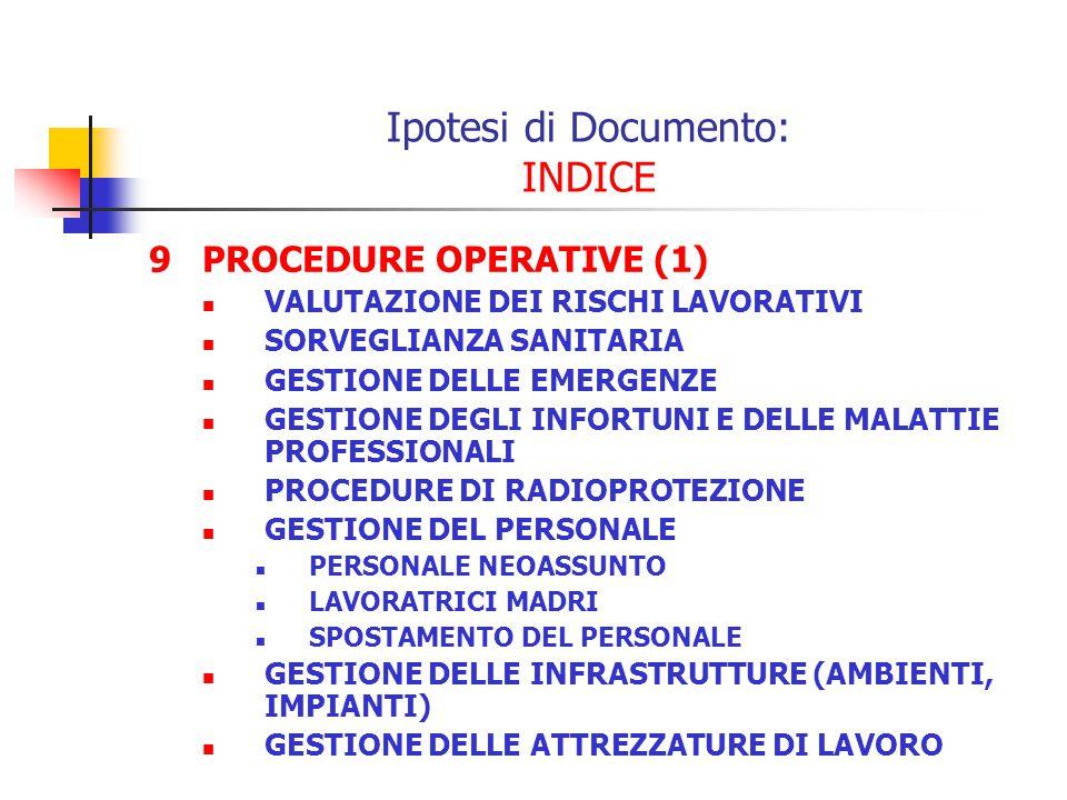 9 PROCEDURE OPERATIVE (1) VALUTAZIONE DEI RISCHI LAVORATIVI SORVEGLIANZA SANITARIA GESTIONE DELLE EMERGENZE GESTIONE DEGLI INFORTUNI E DELLE MALATTIE