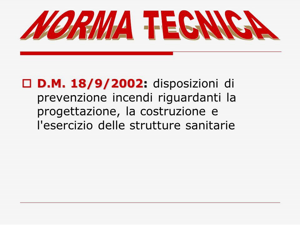 D.M. 18/9/2002: D.M. 18/9/2002: disposizioni di prevenzione incendi riguardanti la progettazione, la costruzione e l'esercizio delle strutture sanitar