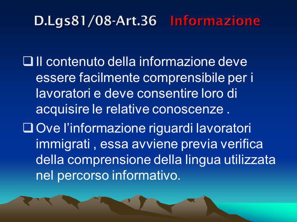 Il contenuto della informazione deve essere facilmente comprensibile per i lavoratori e deve consentire loro di acquisire le relative conoscenze.