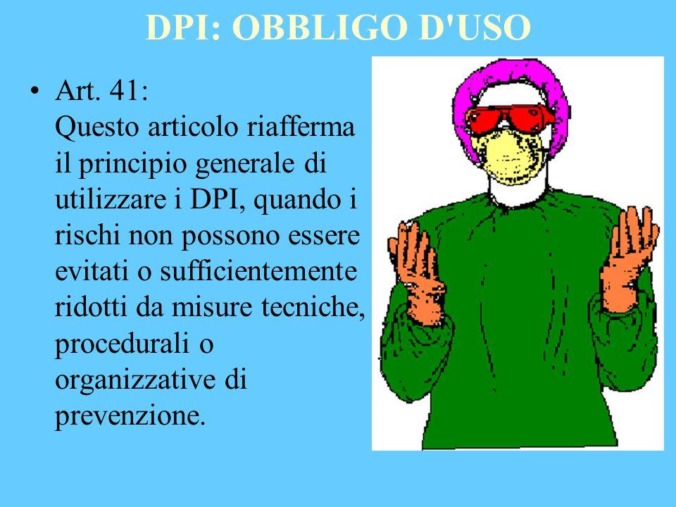 DPI: OBBLIGO D USO Art.
