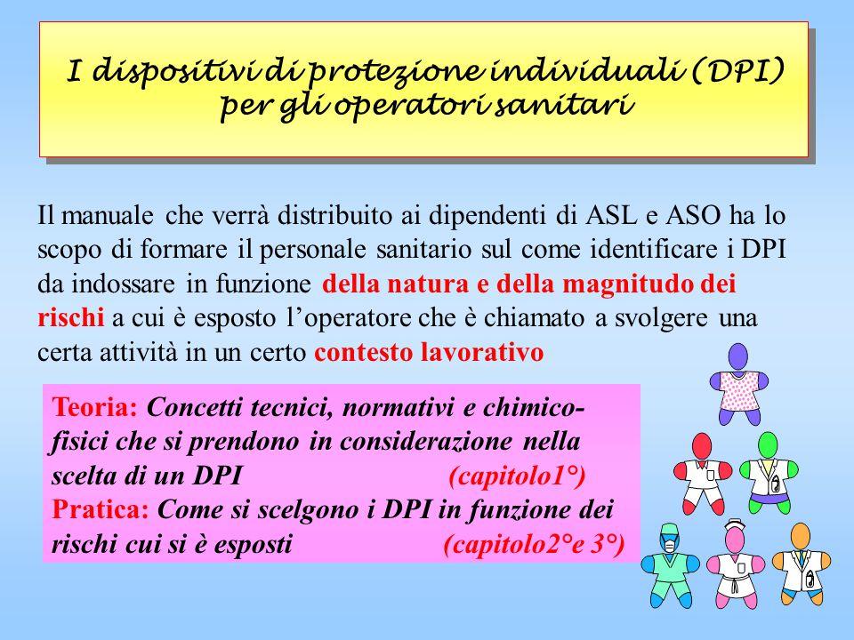 Il manuale che verrà distribuito ai dipendenti di ASL e ASO ha lo scopo di formare il personale sanitario sul come identificare i DPI da indossare in