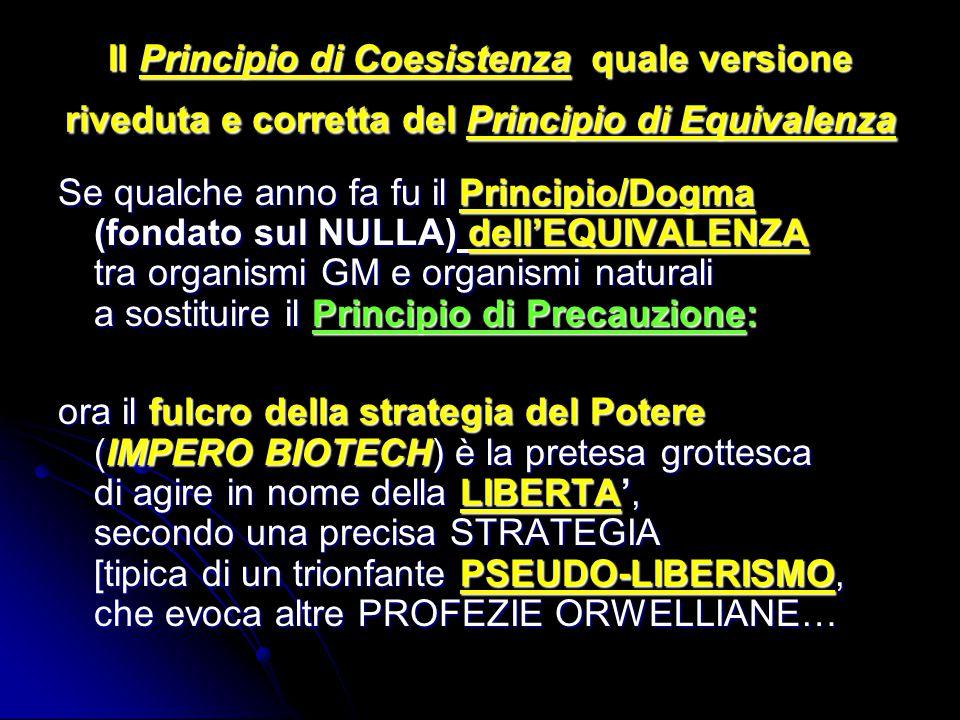 Il Principio di Coesistenza quale versione riveduta e corretta del Principio di Equivalenza Se qualche anno fa fu il Principio/Dogma (fondato sul NULL