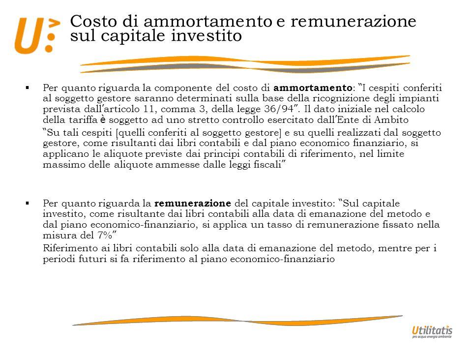 Costo di ammortamento e remunerazione sul capitale investito Per quanto riguarda la componente del costo di ammortamento : I cespiti conferiti al sogg