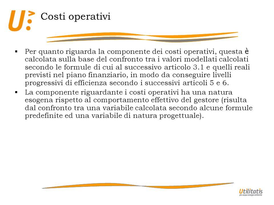 Costi operativi Per quanto riguarda la componente dei costi operativi, questa è calcolata sulla base del confronto tra i valori modellati calcolati se