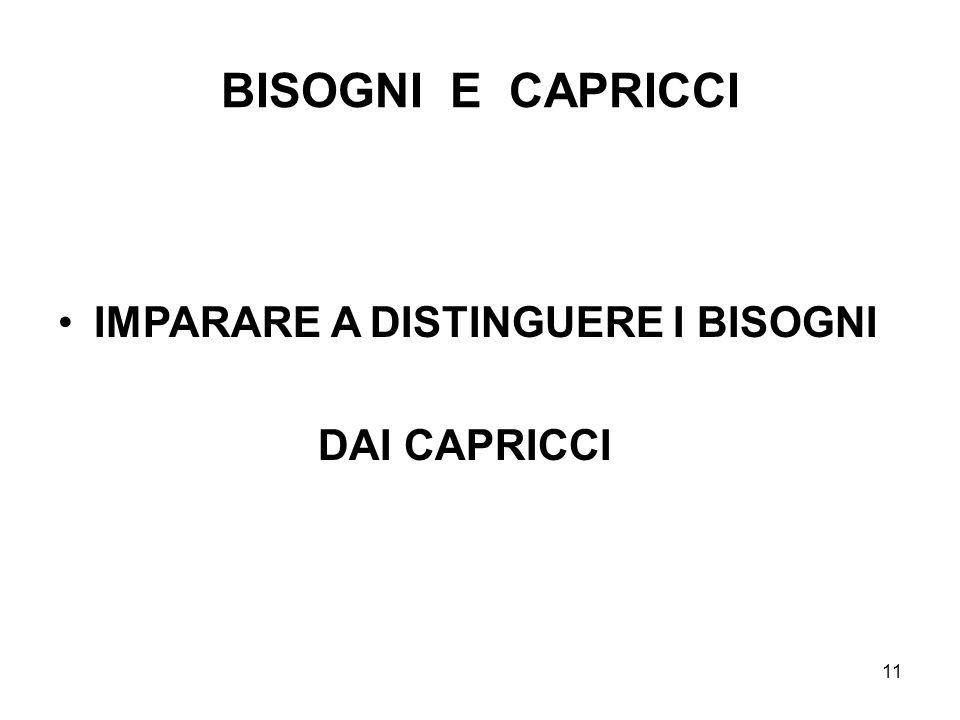 11 BISOGNI E CAPRICCI IMPARARE A DISTINGUERE I BISOGNI DAI CAPRICCI