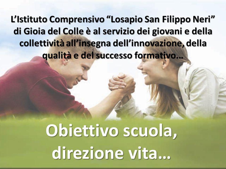 LIstituto Comprensivo Losapio San Filippo Neri di Gioia del Colle è al servizio dei giovani e della collettività allinsegna dellinnovazione, della qua