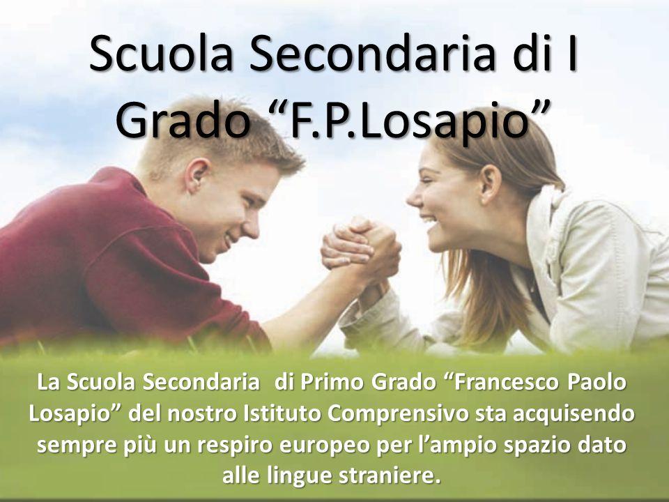 La Scuola Secondaria di Primo Grado Francesco Paolo Losapio del nostro Istituto Comprensivo sta acquisendo sempre più un respiro europeo per lampio sp
