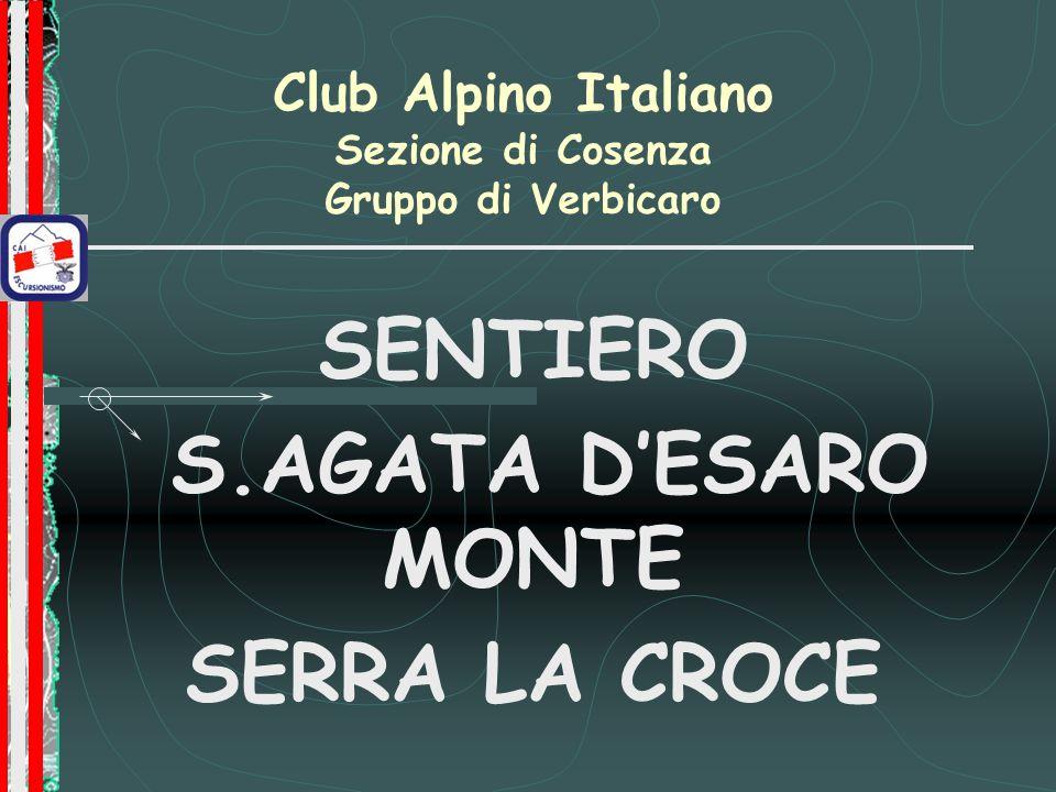 Club Alpino Italiano Sezione di Cosenza Gruppo di Verbicaro SENTIERO S.AGATA DESARO MONTE SERRA LA CROCE