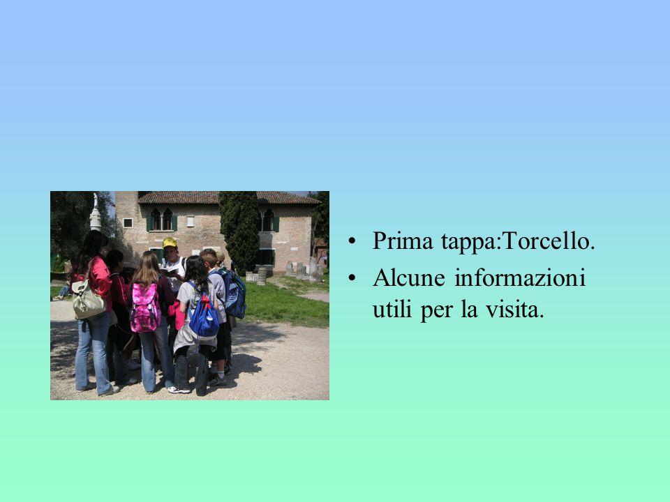 Prima tappa:Torcello. Alcune informazioni utili per la visita.