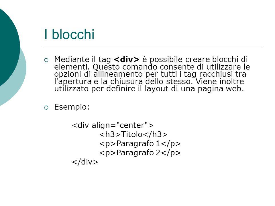 I blocchi Mediante il tag è possibile creare blocchi di elementi. Questo comando consente di utilizzare le opzioni di allineamento per tutti i tag rac