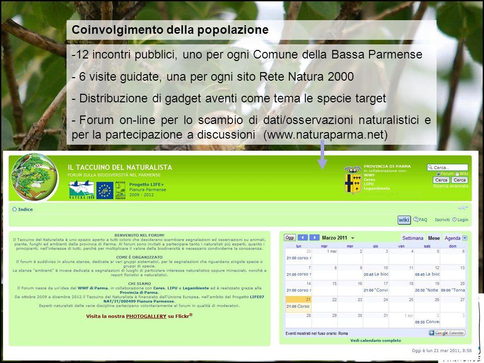 Coinvolgimento della popolazione -12 incontri pubblici, uno per ogni Comune della Bassa Parmense - 6 visite guidate, una per ogni sito Rete Natura 200