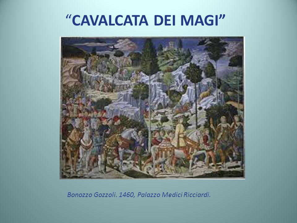 CAVALCATA DEI MAGI Bonozzo Gozzoli. 1460, Palazzo Medici Ricciardi.