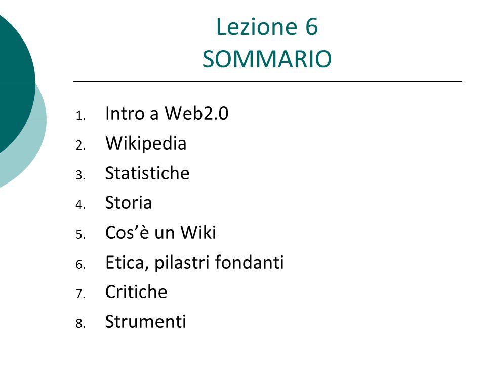 Lezione 6 SOMMARIO 1.Intro a Web2.0 2. Wikipedia 3.
